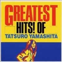 GREATEST HITS! OF TATSURO YAMASHITA